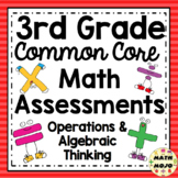 3rd Grade Math Assessments: Common Core Operations and Algebraic Thinking