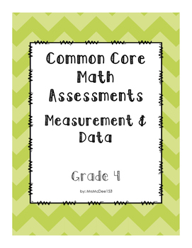 Common Core Math Assessments - 4th Grade MEASUREMNT AND DATA 4.MD