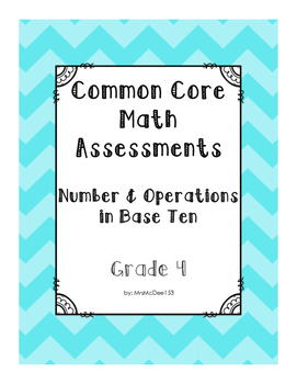 Common Core Math Assessments - 4th Grade Numbers & Operations in Base Ten 4.NBT