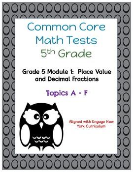 Common Core Math Assessments - 5th Grade - Module 1 Topics A - F
