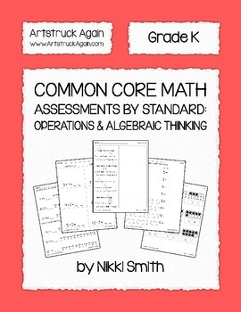 Common Core Math Assessments by Standard: Operations & Algebraic Thinking (K)