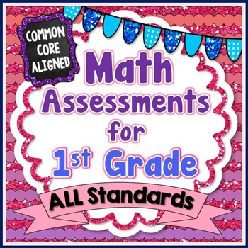 Common Core Math Assessments - 1st Grade