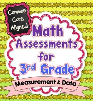 Common Core Math Assessments for 3rd Grade - Measurement and Data