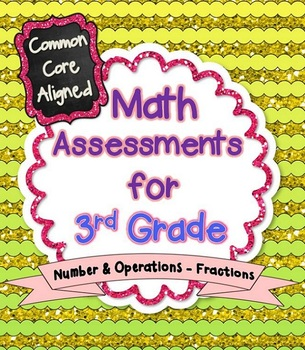 Common Core Math Assessments for 3rd Grade - Number and Operations - Fractions