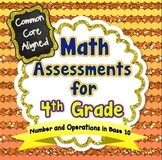 Common Core Math Assessments for 4th Grade - Number and Operations in Base 10
