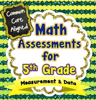 Common Core Math Assessments for 5th Grade - Measurement & Data