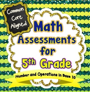 Common Core Math Assessments for 5th Grade - Number and Operations in Base 10