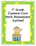 Common Core Math Assessments/Learning Target System -  1st Grade