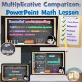 Multiplicative Comparison (4.OA.1 & 4.OA.2): Digital Math Lesson and Task Cards