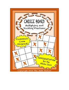 Common Core Math - CHOICE BOARD Multiplying & Dividing Fractions - 6th Grade
