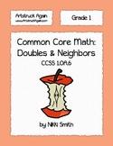 Common Core Math: Doubles & Neighbors (Grade 1)