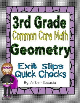 Common Core Math Exit Slips/Quick Checks for 3rd Grade Geometry