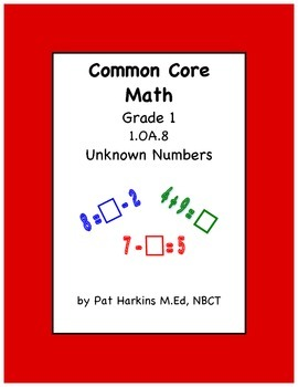 Common Core Math Grade 1 Unknown Numbers 1.OA.D.8