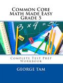 Common Core Math Grade 5 Made Easy: Complete Test Prep Workbook for 5th grade