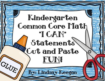 """Cut and Paste """"I can"""" Statements for Kindergarten Common Core Math"""
