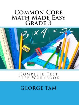 Common Core Math Grade 3 Made Easy:  Complete Test Prep Workbook for 3rd Grade
