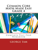 Common Core Math Grade 4 Made Easy:  Complete Test Prep Workbook for 4th Grade
