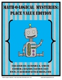 Common Core Math: Math-O-Logical Mysteries-Place Value Edition