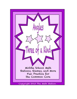 """Common Core Math Stations and Games - """"3 of a Kind"""" Angles"""