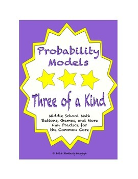 """Common Core Math Stations and Games - """"3 of a Kind"""" Probability Models"""