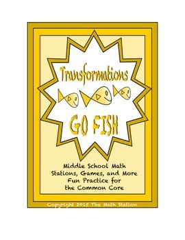 "Common Core Math Stations and Games - ""Go Fish"" Transformations"
