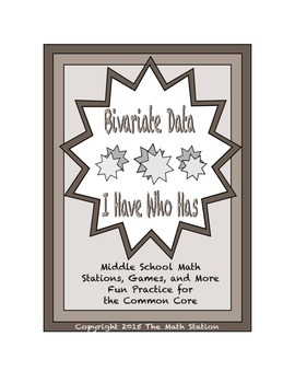 "Common Core Math Stations and Games - ""I Have Who Has"" Bivariate Data"