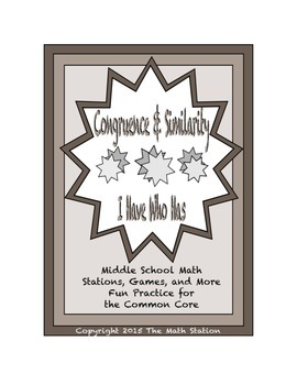 "Common Core Math Stations and Games - ""I Have Who Has"" Congruence and Similarity"