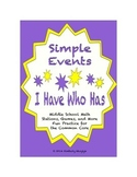 """Common Core Math Stations and Games - """"I Have Who Has"""" Simple Events"""