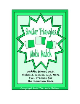 "Common Core Math Stations and Games - ""Math Match"" Similar Triangles"