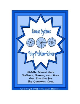 """Common Core Math Stations and Games - """"Poly-Problem-Solver"""" Linear Systems"""