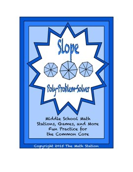 "Common Core Math Stations and Games - ""Poly-Problem-Solver"" Slope"