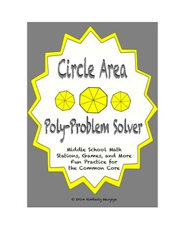 """Common Core Math Stations and Games - """"Poly-Problem-Solvers"""" - Circle Area"""