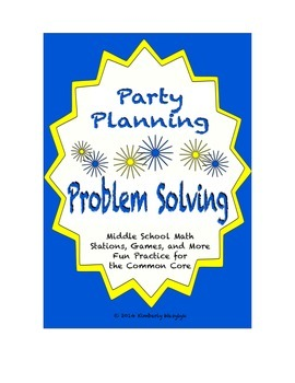 Common Core Math Stations and Games - Problem-Solving Party Planning