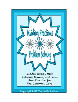 Common Core Math Stations and Games - Problem-Solving by Dividing Fractions