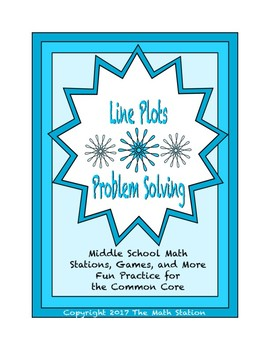 Common Core Math Stations and Games - Problem-Solving with Line Plots
