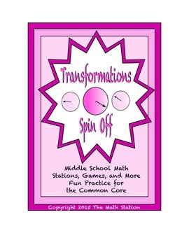 """Common Core Math Stations and Games - """"Spin Off"""" Transformations"""