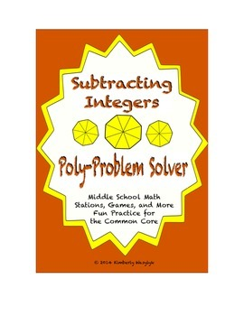 Common Core Math Stations and Games - Subtracting Integers Poly Problem Solvers