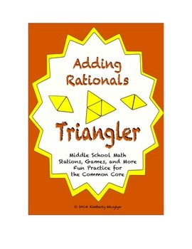 "Common Core Math Stations and Games - ""Triangler"" Adding Rationals"