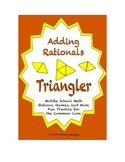 """Common Core Math Stations and Games - """"Triangler"""" Adding Rationals"""