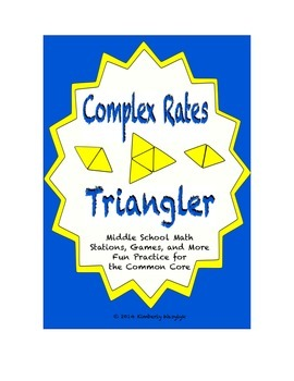 "Common Core Math Stations and Games - ""Triangler"" Complex Rates"
