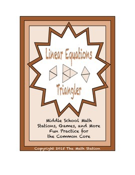 "Common Core Math Stations and Games - ""Triangler"" Linear Equations"