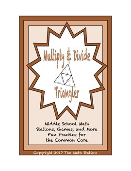 """Common Core Math Stations and Games - """"Triangler"""" Multiplication & Division"""