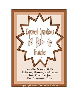 """Common Core Math Stations and Games - """"Triangler"""" Exponent"""