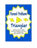 "Common Core Math Stations and Games - ""Triangler"" Percent Problems"