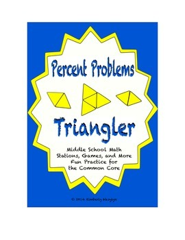 """Common Core Math Stations and Games - """"Triangler"""" Percent Problems"""