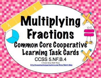 Common Core Math Task Cards (5th Grade): Multiplying Fract