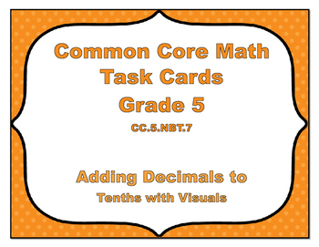 Common Core Math Task Cards-Adding Decimals to Tenths with Visual
