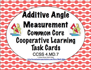 Common Core Math Task Cards - Additive Angle Measurement CCSS 4.MD.7