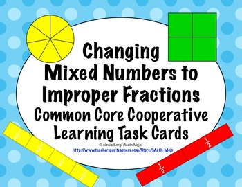 Common Core Math Task Cards - Changing Mixed Numbers to Improper Fractions