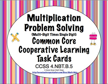 Common Core Math Task Cards Multiplication (Single Digit X Multi-Digit)4.NBT.B.5